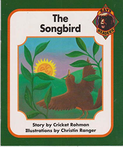 The songbird (Ray's readers) (0761984186) by Cricket Rohman