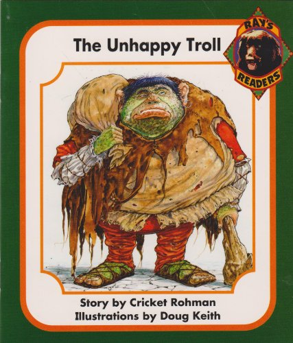 9780761984207: The unhappy troll / story by Cricket Rohman ; illustrations by Doug Keith (Ray's readers)