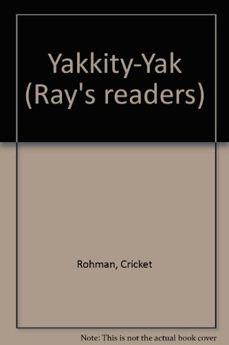 Yakkity-Yak (Ray's readers) (0761984240) by Cricket Rohman