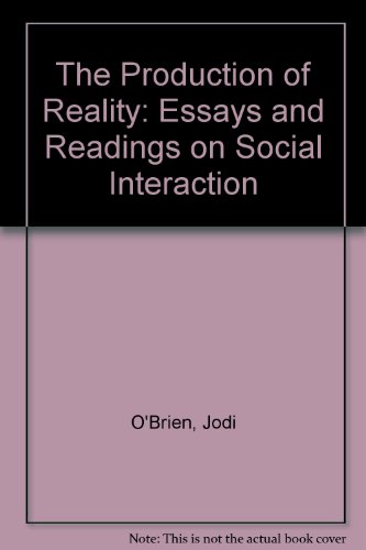 the production of reality essays and readings on 9780761985006 the production of reality essays and readings on social interaction