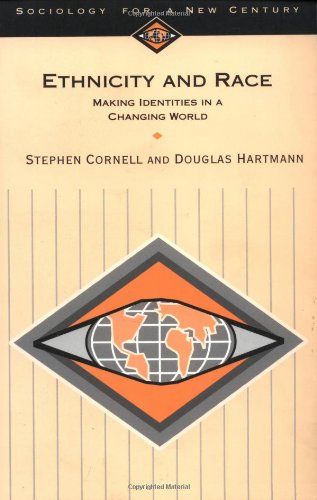9780761985013: Ethnicity and Race: Making Identities in a Changing World (Sociology for a New Century Series)