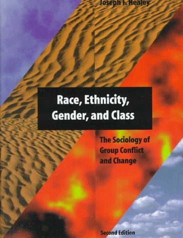 9780761985600: Race, Ethnicity, Gender, and Class: The Sociology of Group Conflict and Change