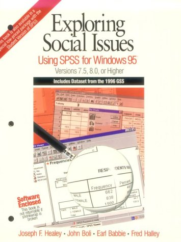 Exploring Social Issues: Using SPSS for Windows: Healey, Joseph F.,