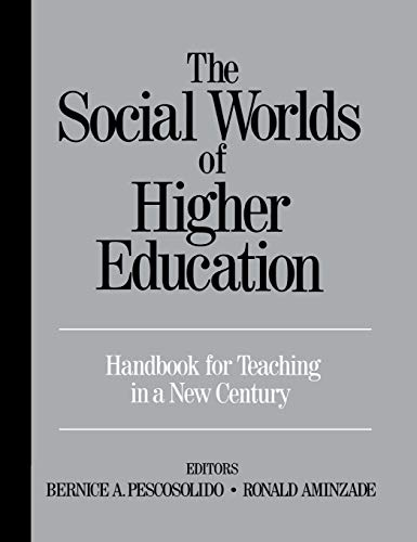 9780761986133: The Social Worlds of Higher Education: Handbook for Teaching in A New Century