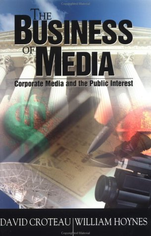 9780761986409: The Business of Media: Corporate Media and the Public Interest
