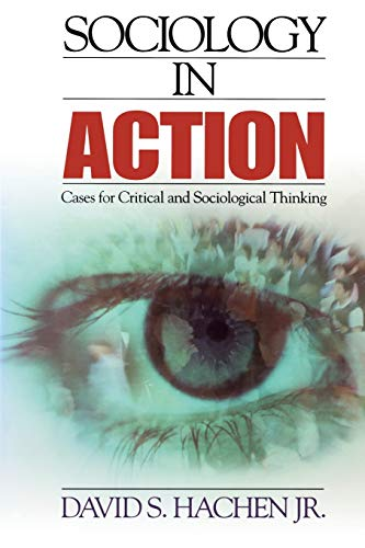 9780761986638: Sociology in Action: Cases for Critical and Sociological Thinking