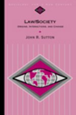 Law/Society: Origins, Interactions, and Change (Sociology for: Sutton, John R.