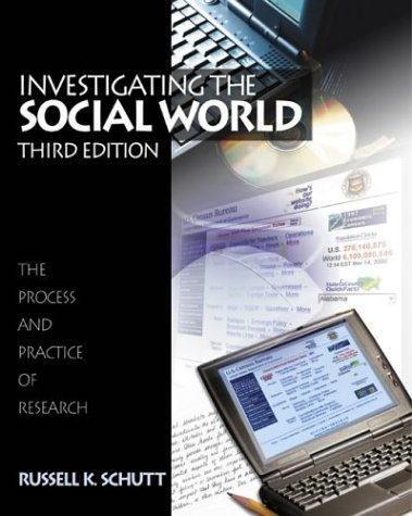 Investigating the Social World: The Process and: Russell K. Schutt