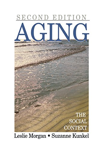 Aging: The Social Context: Leslie A. Morgan,
