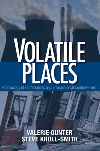 9780761987505: Volatile Places: A Sociology of Communities and Environmental Controversies