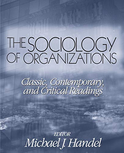 9780761987666: The Sociology of Organizations: Classic, Contemporary, and Critical Readings (Theory, Culture & Society (Paperback))