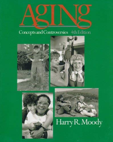 Aging: Concepts and Controversies: Harry R. Moody