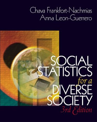 Social Statistics for a Diverse Society With: Dr. Chava Frankfort-Nachmias;