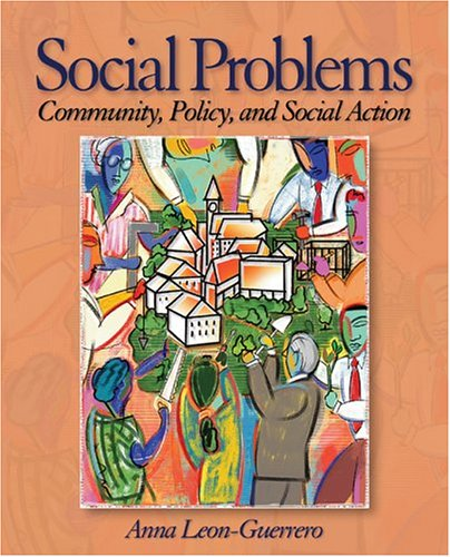 Social Problems: Community, Policy and Social Action: Dr. Anna Y.