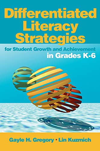 differentiated literacy strategies for student growth and achievement in grades 7 12 gregory gayle h kuzmich linda m