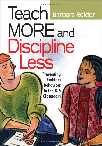 9780761988922: Teach More and Discipline Less: Preventing Problem Behaviors in the K-6 Classroom