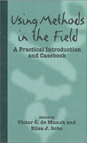 9780761989127: Using Methods in the Field: A Practical Introduction and Casebook