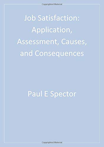 9780761989233: Job Satisfaction: Application, Assessment, Causes, and Consequences (Advanced Topics in Organizational Behavior)