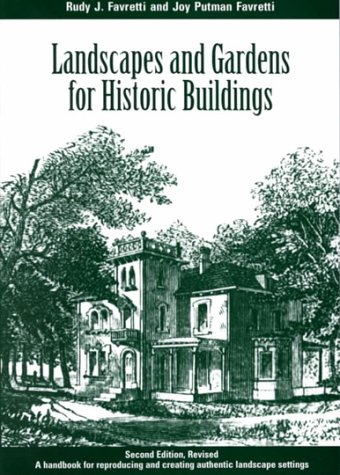 Landscapes and Gardens for Historic Buildings: A Handbook for Reproducing and Creating Authentic ...