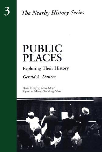 9780761989318: Public Places: Exploring Their History