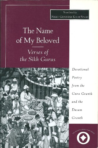 9780761989905: The Name of My Beloved: Verses of the Sikh Gurus (International Sacred Literature Trust)