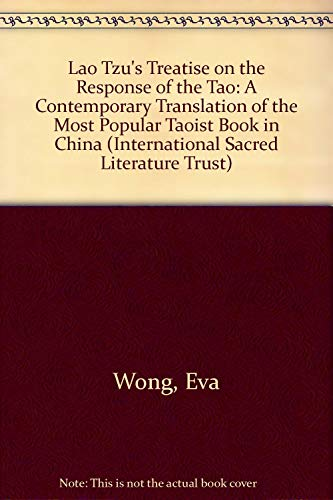 9780761989974: Lao-Tzu's Treatise on the Response of the Tao: A Contemporary Translation of the Most Popular Taoist Book in China (Sacred Literature)