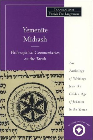 9780761990048: Yemenite Midrash: Philosophical Commentaries on the Torah - An Anthology of Writings from the Golden Age of Judaism in the Yemen (International Sacred Literature Trust)