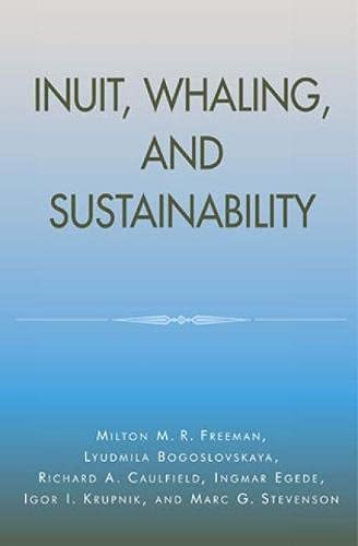 9780761990628: Inuit, Whaling, and Sustainability (Contemporary Native American Communities)