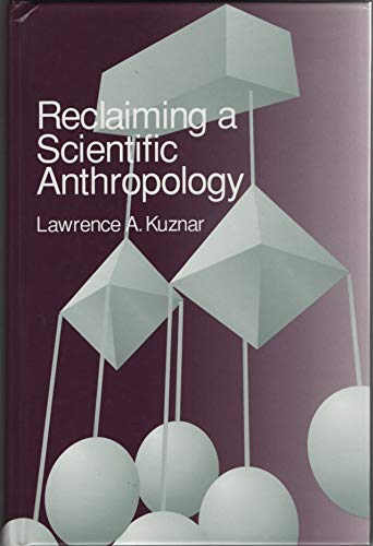 9780761991137: Reclaiming a Scientific Anthropology