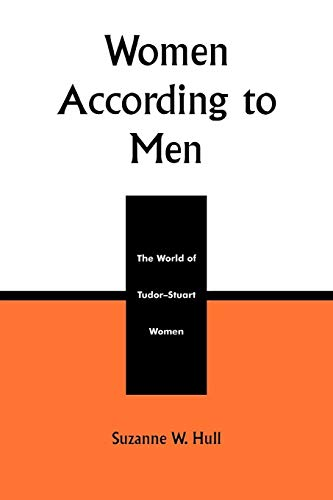 9780761991205: Women According to Men: The World of Tudor-Stuart Women