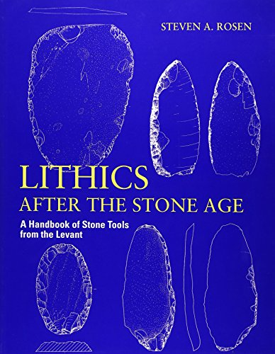 9780761991243: Lithics after the Stone Age: A Handbook of Stone Tools from the Levant