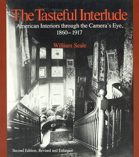 9780761991342: The Tasteful Interlude: American Interiors through the Camera's Eye, 1860-1917 (American Association for State and Local History)