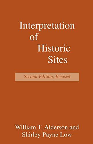 Interpretation of Historic Sites (Paperback): William T. Alderson,