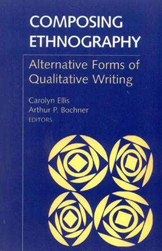 9780761991632: Composing Ethnography: Alternative Forms of Qualitative Writing (Ethnographic Alternatives)
