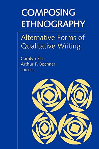 9780761991649: Composing Ethnography: Alternative Forms of Qualitative Writing (Ethnographic Alternatives Book Series, V. 1)