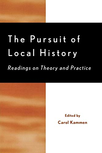 9780761991694: The Pursuit of Local History: Readings on Theory and Practice (American Association for State and Local History)
