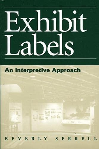 9780761991748: Exhibit Labels: An Interpretive Approach
