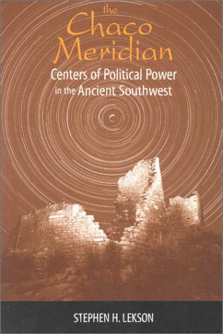 9780761991809: The Chaco Meridian: Centers of Political Power in the Ancient Southwest