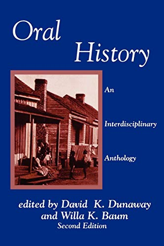 Oral History: An Interdisciplinary Anthology (AASLH Book: Editor-David K. Dunaway;