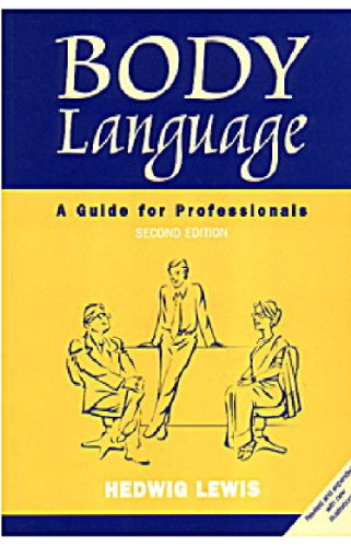 Body Language: A Guide for Professionals: Lewis, Hedwig