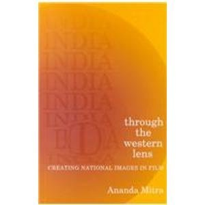 9780761992691: India through the Western Lens: Creating National Images in Film