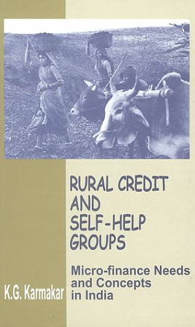 9780761993452: Rural Credit and Self-Help Groups: Micro-finance Needs and Concepts in India