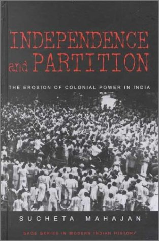 9780761993674: Independence and Partition (SAGE Series in Modern Indian History)