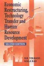 Economic Restructuring, Technology Transfer and Human Resource: Virmani, B. R.;