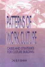 Patterns of Work Culture: Cases and Strategies: Jai B. P.
