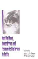 9780761994152: Institutions, Incentives and Economic Reforms in India