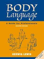 Body Language: A Guide for Professionals (Second: Hedwig Lewis