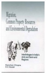 Migration, Common Property Resources and Environmental Degradation: Chopra, Kanchan, Gulati,