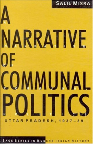 9780761995050: A Narrative of Communal Politics (SAGE Series in Modern Indian History)