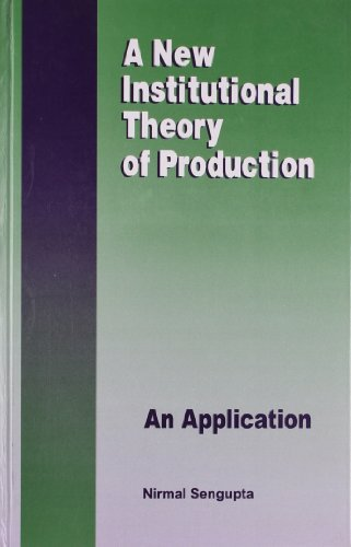 9780761995074: A New Institutional Theory of Production
